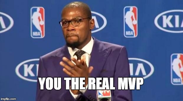 You the Real MVP Meme